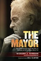 The Mayor : How I Turned Around Los Angeles After Riots, an Earthquake and the O.J. Simpson Murder Trial