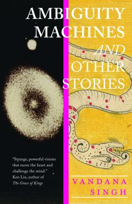 Cover Image for Ambiguity Machines: & Other Stories by Vandana Bysingh