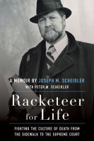 Racketeer for life : fighting the culture of death from the sidewalk to the Supreme Court