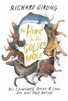 The hunt for the golden mole : all creatures great and small, and why they matter