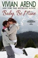 Baby, be mine.