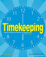 Timekeeping [electronic resource] : explore the history and science of telling time with 15 projects