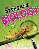 Backyard biology [electronic resource] : investigate habitats outside your door with 25 projects