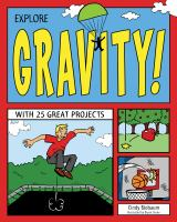 Explore gravity! [electronic resource] : with 25 great projects