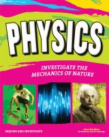 Physics : investigate the  mechanics  of nature