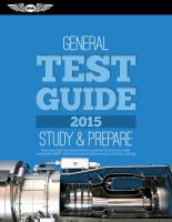 General Test Guide 2015 [electronic resource] : study & prepare pass your test and know what is essential to become a safe, competent AMT - from the most trusted source in             aviation training.