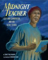 Midnight Teacher: Lilly Ann Granderson and Her Secret School