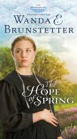 The hope of spring / Wanda E. Brunstetter.