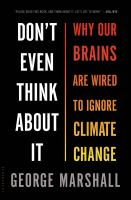 Don't even think about it : why our brains are wired to ignore climate change