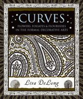 Curves : flowers, foliates & flourishes in the formal decorative arts