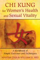 Chi kung for women's health and sexual vitality : a handbook of simple exercises and techniques