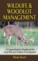 Wildlife and woodlot management : a comprehensive handbook for food plot and habitat development