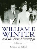 William F. Winter and the new Mississippi : a biography