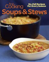 Fine cooking soups & stews : no-fail recipes for every season