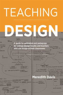 a guide to curriculum and pedagogy for college design faculty and teachers who use design in their classrooms