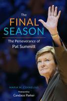 The final season : the perseverance of Pat Summitt