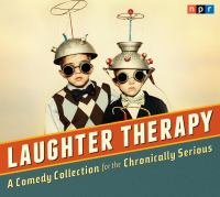 Npr Laughter Therapy for the Chronically Serious
