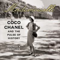 Mademoiselle [sound recording] : Coco Chanel and the pulse of history