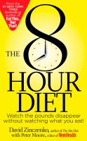 The 8 Hour Diet Watch the Pounds Disappear Without Watching What You Eat! By Zinczenko, David