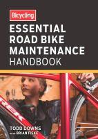 Essential Road Bike Maintenance Handbook by Todd Downs