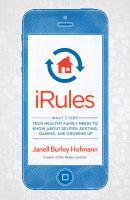 book cover image: IRules: what every family needs to know about selfies, sexting, gaming, and growing up