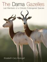 Dama gazelles : last members of a critically endangered species /