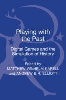 Playing with the past : digital games and the simulation of history