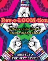 Rev-o-loom-tion : a modern kids' guide to rocking rubber bands