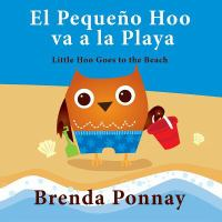 El Pequeño Hoo va a la playa: Little Hoo goes to the beach
