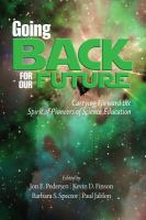 Going back for our future [electronic resource] : carrying forward the spirit of pioneers of science education