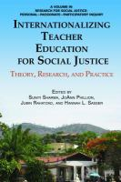 Internationalizing teacher education for social justice : theory, research, and practice