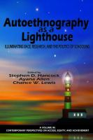 Autoethnography as a lighthouse : illuminating race, research, and the politics of schooling cover image