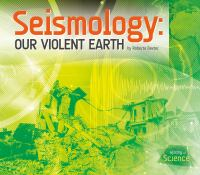 Seismology: Our Violent Earth