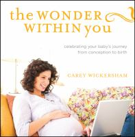 The wonder within you : celebrating your baby's journey from conception to birth