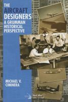 The aircraft designers [electronic resource] : a Grumman historical perspective