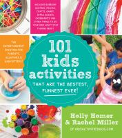 Cover of the book 101 kids activities that are the bestest, funnest ever! : the entertainment solution for parents, relatives & babysitters