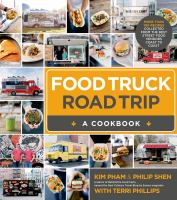 Food truck road trip : a cookbook : more than 100 recipes collected from the best street food vendors coast to coast