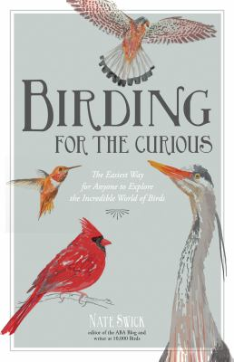 Cover art for Birding For the Curious: The Easiest Way for Anyone to Explore the Incredible World of Birds
