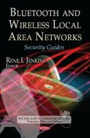 Bluetooth and wireless local area networks : security guides