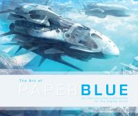 The art of PaperBlue : an instructional companion for the digital artist