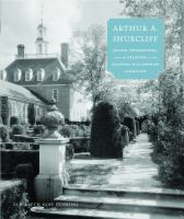 Arthur A. Shurcliff : design, preservation, and the creation of the Colonial Williamsburg landscape
