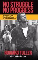 No struggle, no progress : a warrior's life from Black power to education reform