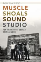 Muscle Shoals Sound Studios : how the Swampers changed American music