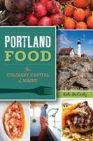 Portland food : the culinary capital of Maine