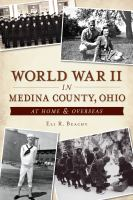 World War II in Medina County, Ohio : at home & overseas