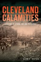 Cleveland calamities : a history of storm, fire and pestilence