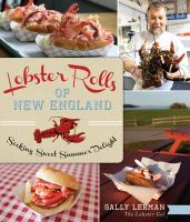 Lobster rolls of New England : seeking sweet summer delight
