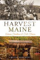 Harvest Maine : autumn traditions & fall flavors