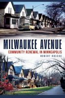 Milwaukee Avenue : community renewal in Minneapolis