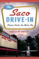 The Saco Drive-In : cinema under the Maine sky